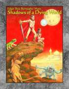 Edgar Rice Burroughs' Mars: Shadows of a Dying World (An OGL Guide to Monsters, Races, and Beasts)