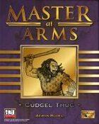 Master at Arms: Cudgel Thug
