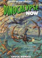 Spirit of the Century Presents: Dinocalypse Now