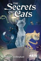 The Secrets of Cats • A World of Adventure for Fate Core