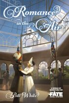 Romance in the Air • A World of Adventure for Fate Core