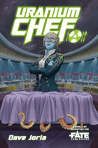 Uranium Chef • A World of Adventure for Fate Core