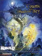 Courts of the Shadow Fey (Pathfinder RPG)