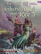 Midgard Adventures 5: Beyond the Ghostlight Reef