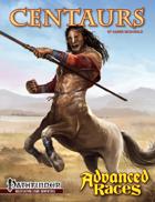 Advanced Races 7: Centaurs (Pathfinder RPG)