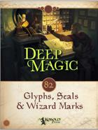 Deep Magic: Glyphs, Seals, and Wizard Marks