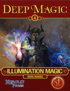 Deep Magic: Illumination
