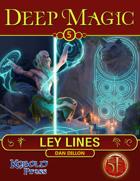 Deep Magic: Ley Lines