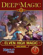 Deep Magic: Elven High Magic for 5th Edition