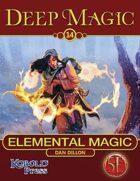 Deep Magic: Elemental Magic for 5th Edition