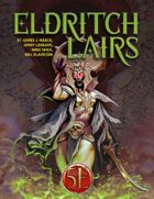 Eldritch Lairs for 5th Edition