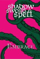 Shadow, Sword & Spell: Embrace