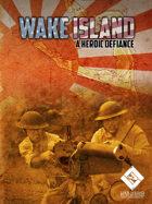 Wake Island - A Heroic Defiance