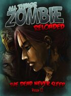 All Things Zombie Reloaded - The Dead Never Sleep v1.1