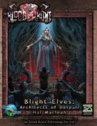 Blight Elves: Architects of Despair