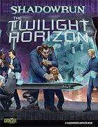 Shadowrun: The Twilight Horizon