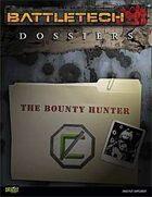 BattleTech: Dossiers: The Bounty Hunter