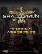 Shadowrun: Missions: Season 5 Prep Files