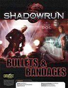 Shadowrun: Bullets & Bandages