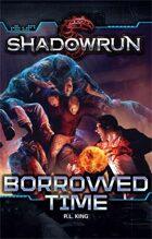 Shadowrun: Borrowed Time