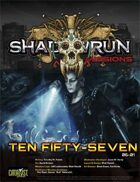 Shadowrun Missions: Ten Fifty-Seven (06-01)
