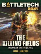 BattleTech Legends: The Killing Fields (Capellan Solution, Vol. 2)