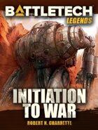 BattleTech Legends: Initiation to War