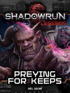 Shadowrun Legends: Preying for Keeps
