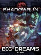 Shadowrun: Big Dreams (Novella)