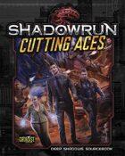 Shadowrun: Cutting Aces (Deep Shadows Sourcebook)