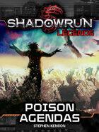 Shadowrun Legends: Poison Agendas (The Kellen Colt Trilogy, Book #2)