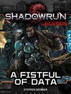 Shadowrun Legends: A Fistful of Data
