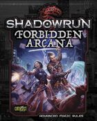 Shadowrun: Forbidden Arcana (Advanced Magic Rulebook)