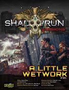 Shadowrun Missions: A Little Wetwork (0705)