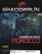 Shadowrun: Shadows in Focus: Morocco