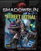 Shadowrun: Street Lethal (Advanced Combat Rules)
