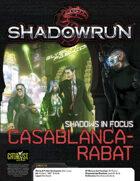 Shadowrun: Shadows in Focus: Casablanca-Rabat