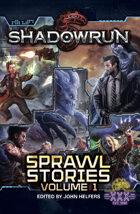 Shadowrun: Sprawl Stories, Volume 1