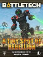 BattleTech: A Tiny Spot of Rebellion (Kell Hounds Ascendent, Part Two)