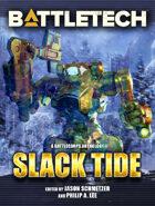 BattleTech: Slack Tide (A BattleTech Anthology)