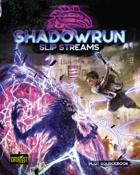 Shadowrun: Slip Streams (Plot Sourcebook)