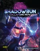 Shadowrun: Collapsing Now (Runner Resource Book)