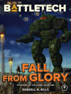 BattleTech: Fall From Glory (Founding of the Clans, Book One)