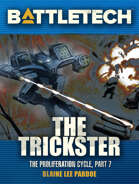 BattleTech: The Trickster (The Proliferation Cycle, #7)