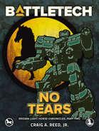 BattleTech: No Tears (Eridani Light Horse Chronicles, Part Two)
