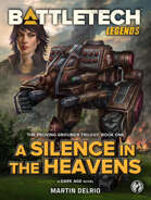 BattleTech Legends: A Silence in the Heavens (The Proving Grounds, Book One)
