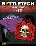 BattleTech: Turning Points: Helm