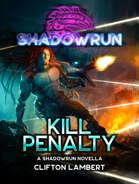 Shadowrun: Kill Penalty (A Shadowrun Novella)