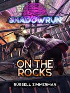 Shadowrun: On the Rocks