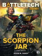 BattleTech Legends: The Scorpion Jar